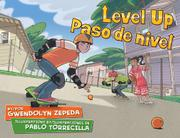 LEVEL UP / PASO DE NIVEL by Gwendolyn Zepeda