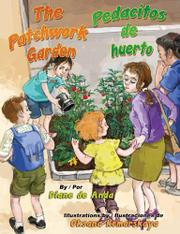 THE PATCHWORK GARDEN / PEDACITOS DE HUERTO by Diane  de Anda