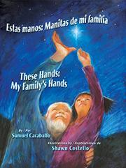 ESTAS MANOS / THESE HANDS by Samuel Caraballo