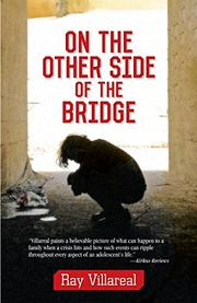 ON THE OTHER SIDE OF THE BRIDGE by Ray Villareal