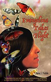 EVANGELINA TAKES FLIGHT by Diana J. Noble