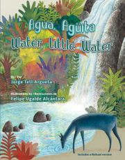 AGUA, AGÜITA / WATER, LITTLE WATER by Jorge Argueta
