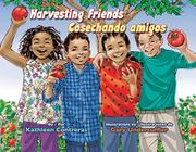 HARVESTING FRIENDS / COSECHANDO AMIGOS by Kathleen Contreras