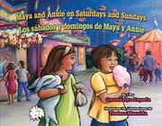 MAYA AND ANNIE ON SATURDAYS AND SUNDAYS / LOS SÁBADOS Y DOMINGOS DE MAYA Y ANNIE by Gwendolyn Zepeda
