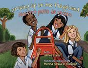 GROWING UP ON THE PLAYGROUND/NUESTRO PATIO DE RECREO by James Luna