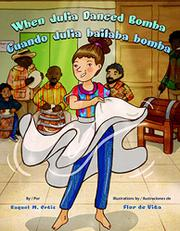 WHEN JULIA DANCED BOMBA / CUANDO JULIA BAILABA BOMBA by Raquel M. Ortiz