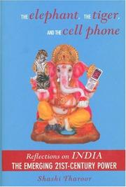 THE ELEPHANT, THE TIGER, AND THE CELL PHONE by Shashi Tharoor