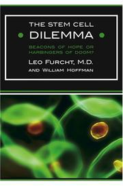 THE STEM CELL DILEMMA by Leo Furcht