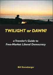 TWILIGHT OR DAWN? by Bill Stonebarger
