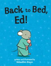 BACK TO BED, ED! by Sebastien Braun