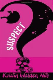 SUSPECT by Kristin Wolden Nitz