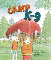 CAMP K-9 by Mary Ann Rodman