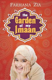 THE GARDEN OF MY IMAAN by Farhana Zia
