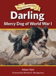 DARLING, MERCY DOG OF WORLD WAR I by Alison Hart