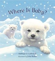 WHERE IS BABY? by Kathryn O. Galbraith