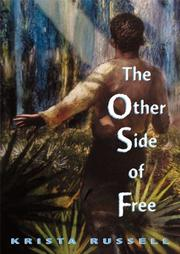THE OTHER SIDE OF FREE by Krista Russell