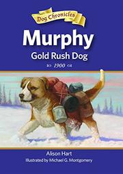 MURPHY, GOLD RUSH DOG  by Alison Hart