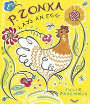 P. ZONKA LAYS AN EGG by Julie Paschkis