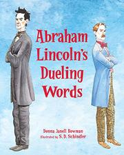 ABRAHAM LINCOLN'S DUELING WORDS by Donna Janell Bowman