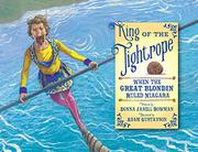 KING OF THE TIGHTROPE by Donna Janell Bowman