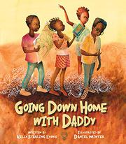 GOING DOWN HOME WITH DADDY by Kelly Starling Lyons
