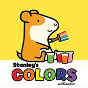 STANLEY'S COLORS by William Bee