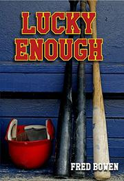 LUCKY ENOUGH by Fred Bowen