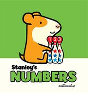 STANLEY'S NUMBERS by William Bee