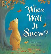 WHEN WILL IT SNOW? by Kathryn White