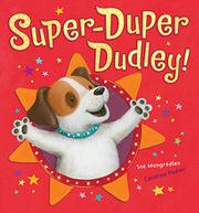 SUPER-DUPER DUDLEY! by Sue Mongredien