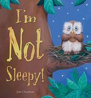 I'M NOT SLEEPY by Jane Chapman