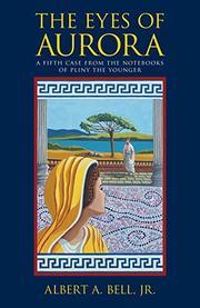 THE EYES OF AURORA by Albert A. Bell Jr.