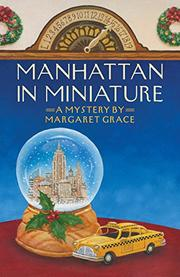 MANHATTAN IN MINIATURE by Margaret Grace