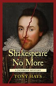 SHAKESPEARE NO MORE by Tony Hays