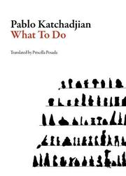 WHAT TO DO by Pablo Katchadjian