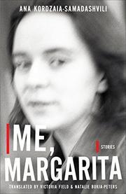 ME, MARGARITA by Ana Kordzaia-Samadashvili