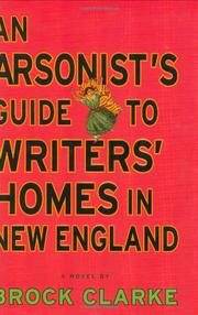 Book Cover for AN ARSONIST'S GUIDE TO WRITERS' HOMES IN NEW ENGLAND