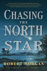 CHASING THE NORTH STAR by Robert Morgan