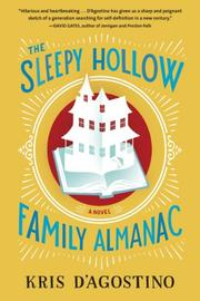 THE SLEEPY HOLLOW FAMILY ALMANAC by Kris D'Agostino