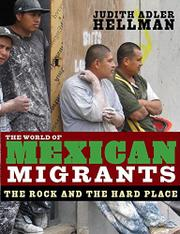 THE WORLD OF MEXICAN MIGRANTS by Judith Adler Hellman