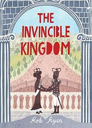 THE INVINCIBLE KINGDOM by Rob Ryan