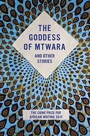 THE GODDESS OF MTWARA AND OTHER STORIES by Lizzy Attree