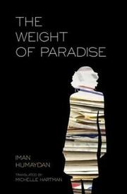 THE WEIGHT OF PARADISE by Iman Humaydan