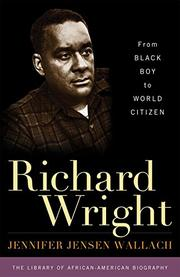 RICHARD WRIGHT by Jennifer Jensen Wallach