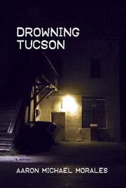 DROWNING TUCSON by Aaron Michael Morales
