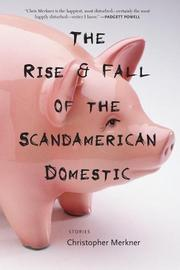 THE RISE & FALL OF THE SCANDAMERICAN DOMESTIC by Christopher Merkner