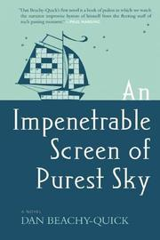 AN IMPENETRABLE SCREEN OF PUREST SKY by Dan Beachy-Quick