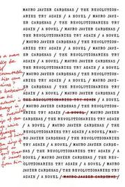 THE REVOLUTIONARIES TRY AGAIN by Mauro Javier Cardenas