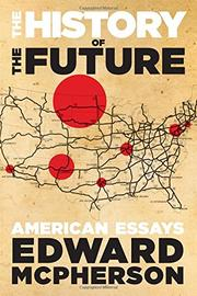 THE HISTORY OF THE FUTURE by Edward McPherson