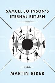 SAMUEL JOHNSON'S ETERNAL RETURN by Martin Riker